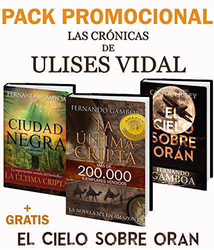 PACK PROMO La ultima cripta y Ciudad Negra + El cielo sobe Oran (Las cronicas de Ulises Vi