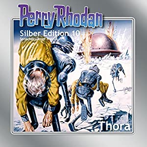 Thora (Perry Rhodan Silber Edition 10) Audiobook