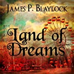Land of Dreams | James P. Blaylock