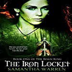 The Iron Locket: The Risen King, Book 1 | Samantha Warren