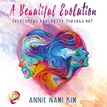 A Beautiful EVOLution: Overcoming Adversity Through ART