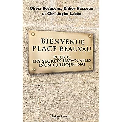 Bienvenue Place Beauvau - Police: Les secrets inavouables d'un quinquennat (French Edition)