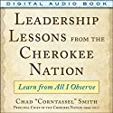 Leadership Lessons from the Cherokee Nation: Learn from All I Observe Audiobook by Chad