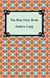 The Blue Fairy Book, Andrew Lang, 1420930885