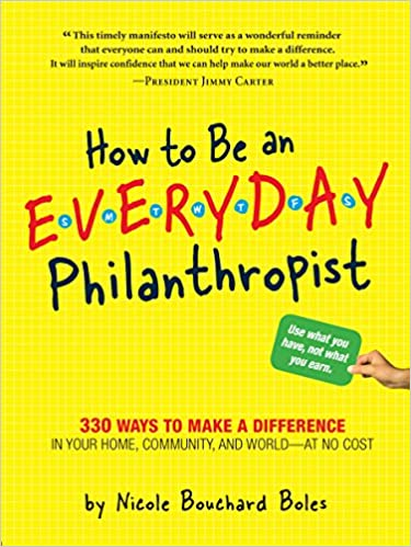 How To Be An Everyday Philanthropist 330 Ways To Make A Difference