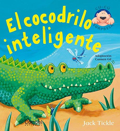 El cocodrilo inteligente (Libros cu-cu sorpresa series) by Combel Editorial