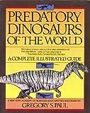 Predatory Dinosaurs of the World, Gregory S. Paul, 0671687336