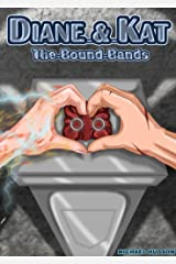 Diane and Kat: The Bound Bands Kindle Edition