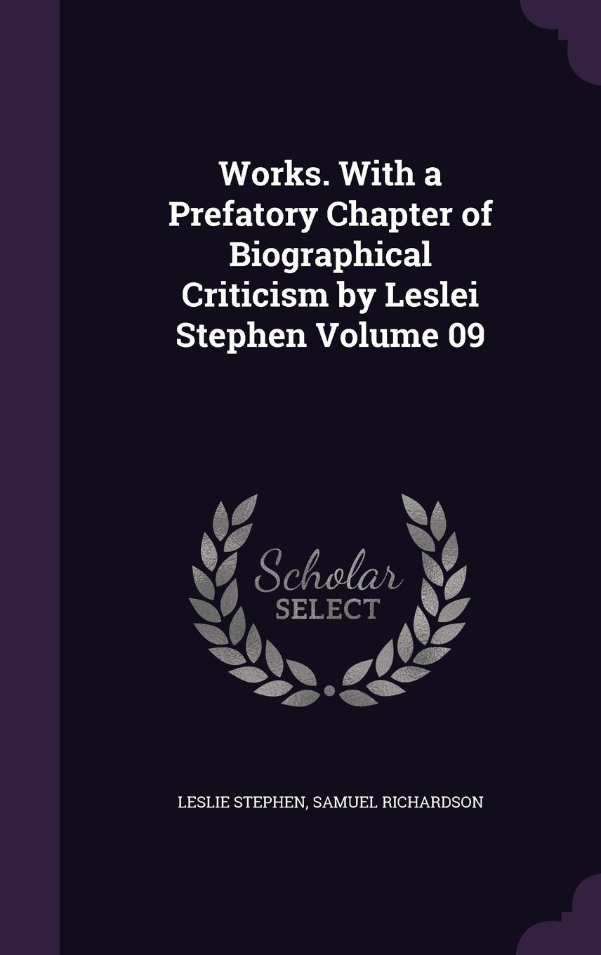 Download Works. with a Prefatory Chapter of Biographical Criticism by Leslei Stephen Volume 09 pdf epub