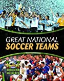 Great National Soccer Teams, Annie Leah Sommers, 1435891384