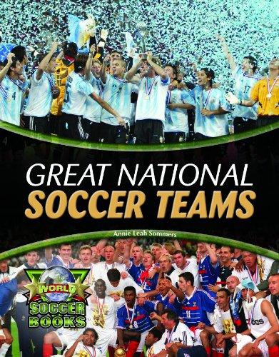 Read Online Great National Soccer Teams (World Soccer Books) pdf epub