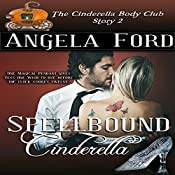 Spellbound Cinderella: The Cinderella Body Club Book 2 | Angela Ford