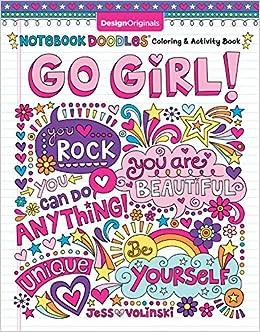 Notebook Doodles Go Girl Coloring Activity Book Design Originals 30 Inspiring Designs Beginner Friendly Empowering Art Activities For Tweens