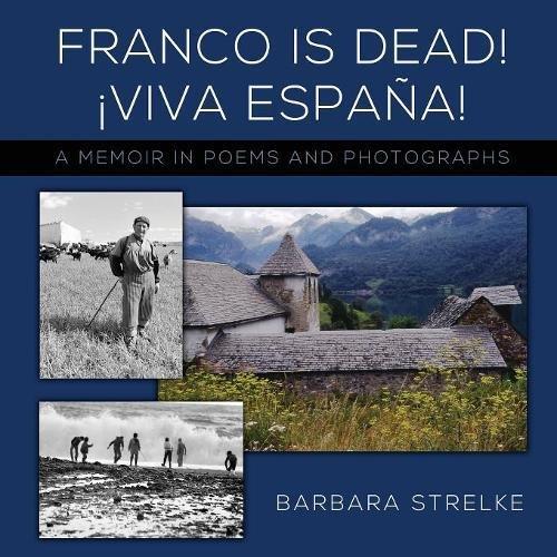 Franco Is Dead! Viva España!: A Memoir in Poems and Photographs by Studio 218 Press