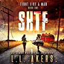 Fight like a Man: A Post Apocalyptic Thriller: The SHTF Series, Book 1 Audiobook by L. L. Akers Narrated by Kevin Pierce
