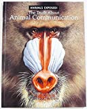 img - for The Truth about Animal Communication (Animals Exposed! Series) book / textbook / text book