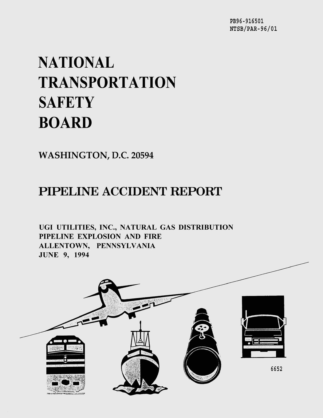 Pipeline Accident Report: UGI Utilities, INC. Natural Gas Distribution Pipeline Explosion and Fire Allentown, Pennsylvania June 9, 1994 ebook