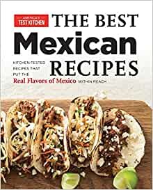 The Best Mexican Recipes Americas Test Kitchen