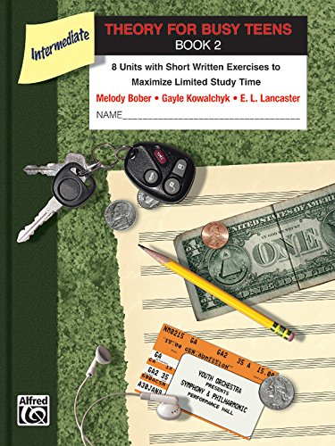 Theory For Busy Teens, Bk 2: 8 Units With Short Written Exercises To Maximize Limited Study Time (Piano For Busy Teens)