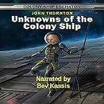 Unknowns of the Colony Ship: Colony Ship Eschaton, Book 3 | John Thornton