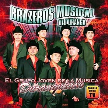 Brazeros Musical Grupo Joven Duranguense Amazoncom Music