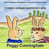 Conejos verdaderamente extraños Libro 2: Fantasmas verdes gigantes y el secreto del Pase de Menta (Volume 2) (Spanish Edition)