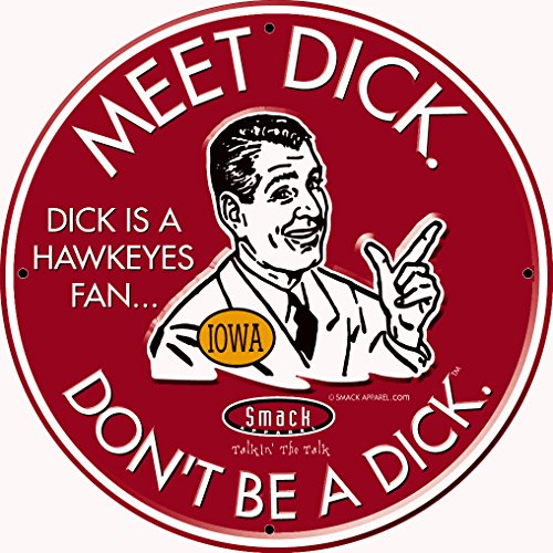 Smack Apparel Nebraska Football Fans. Don't Be A Dick. Embossed Metal Man Cave Sign