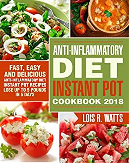 Anti Inflammatory Diet Instant Pot Cookbook 2018 Fast Easy And