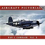 Aircraft Pictorial No. 8: F4U-1 Corsair Vol. 2