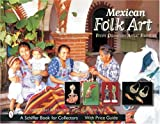 Mexican Folk Art, Arden Rothstein and Anya Rothstein, 0764315986