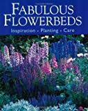 img - for Fabulous Flowerbeds: Inspirtion/Planting/Care book / textbook / text book