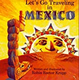 Let's Go Traveling in Mexico, Robin Rector Krupp, 0688123678