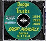 1954 1955 1956 DODGE TRUCK & PICKUP C-1 & C-3 SERIES REPAIR SHOP & SERVICE MANUAL CD INCLUDES B, C, D, F, G, H, HH, J, K, R, T, V, Y, YX, Pickup, Panel, Heavy Duty Truck, Route Van and Power Wagon, 6 cylinder, 8 cylinder engines.