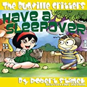 The Bugville Critters Have a Sleepover: Buster Bee's Adventures Series #3 | Robert Stanek