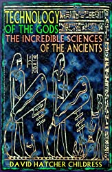 Technology of the Gods: The Incredible Sciences of the Ancients