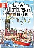 Das große Hamburg-Buch für Kinder. Alles zum Malen, Basteln, Rätseln rund um die tollste Stadt der Welt