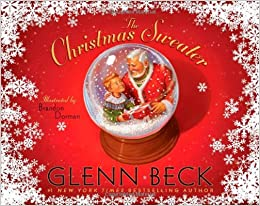 Christmas Sweater By Glenn Beck.The Christmas Sweater A Picture Book Glenn Beck Kevin