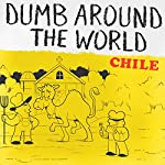 Dumb Around the World: Chile |  Reader's Digest - editor
