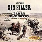 Sin Killer: Volume 1 of The Berrybender Narratives | Larry McMurtry