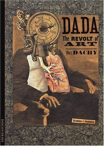 Discoveries: Dada: The Revolt of Art: Marc Dachy: 9780810992559 ...