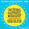 Uncovering Happiness Audiobook by Elisha Goldstein Narrated by Elisha Goldstein