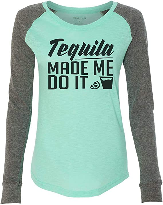 Womens Funny Workout Raglan Tequila Made Me Do It Patched Long Sleeve - Funny Tequila Gift