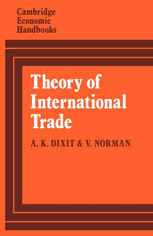 Theory of International Trade Paperback: A Dual, General Equilibrium Approach Cambridge Economic Handbooks: Amazon.es: Dixit/Norman: Libros en idiomas extranjeros