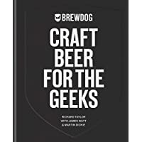 BrewDog: Craft Beer for the Geeks: The masterclass, from exploring iconic beers to perfecting DIY brews