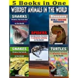 Weirdest Animals In The World Box Set!: Fun Facts, Pictures, Quizzes and More! (Shark, Dinosaurs, Snakes, Spiders, Turtles Fun Facts, Pictures, Facts for Kids, Shark Books for Intermediate