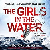 The Girls in the Water: Detectives King and Lane, Book 1 | Victoria Jenkins