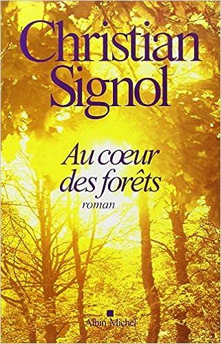 Amazon Fr Au Coeur Des Forets Christian Signol Livres