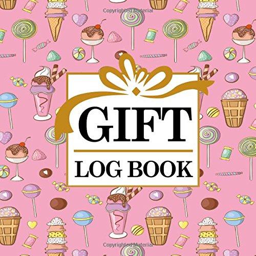 Download Gift Log Book: Baby Shower Gift Log, Gift Log Notebook, Gift Card Registry, Gift Registry Checklist, Recorder, Organizer, Keepsake for All Occasions, ... & Lollipop Cover (Gift Log Books) (Volume 31) PDF