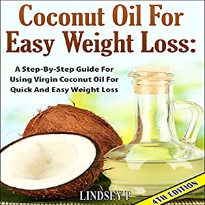 Coconut Oil for Easy Weight Loss, 4th Edition Audiobook