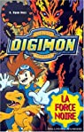 Digimon, digital monsters, tome 2 : La Force noire par A. Ryan Nerz